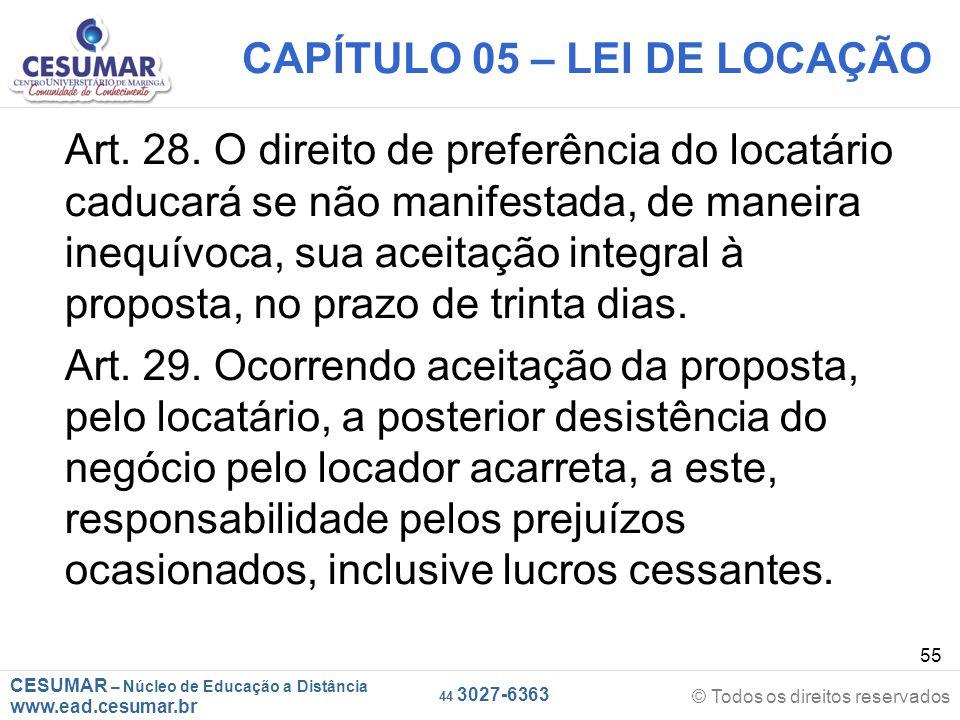 CESUMAR – Núcleo de Educação a Distância www.ead.cesumar.br © Todos os direitos reservados 44 3027-6363 55 CAPÍTULO 05 – LEI DE LOCAÇÃO Art. 28. O dir