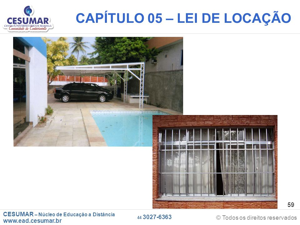 CESUMAR – Núcleo de Educação a Distância www.ead.cesumar.br © Todos os direitos reservados 44 3027-6363 59 CAPÍTULO 05 – LEI DE LOCAÇÃO