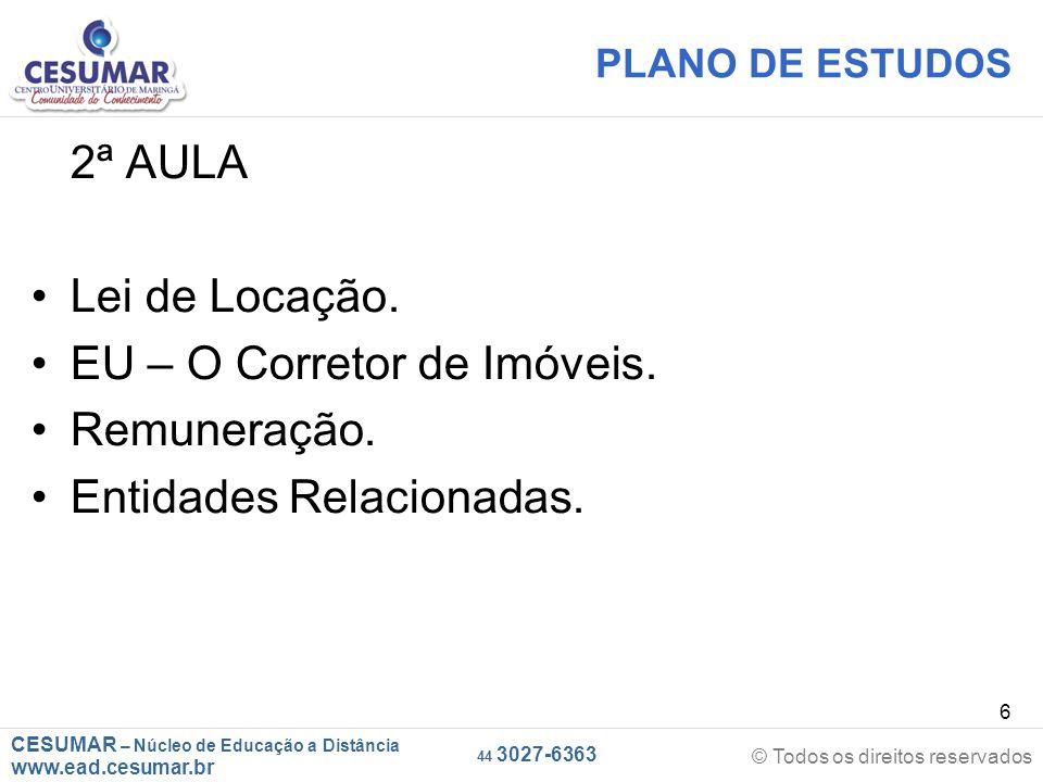 CESUMAR – Núcleo de Educação a Distância www.ead.cesumar.br © Todos os direitos reservados 44 3027-6363 7 PLANO DE ESTUDOS 3ª AULA Operações Imobiliárias.