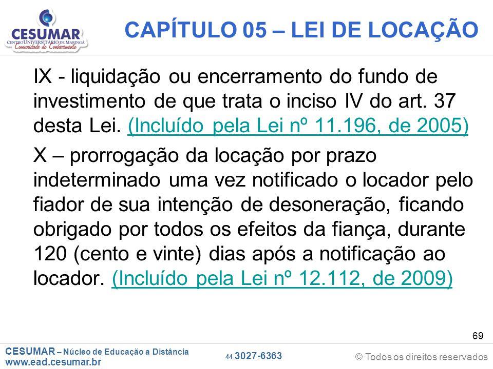 CESUMAR – Núcleo de Educação a Distância www.ead.cesumar.br © Todos os direitos reservados 44 3027-6363 69 CAPÍTULO 05 – LEI DE LOCAÇÃO IX - liquidaçã