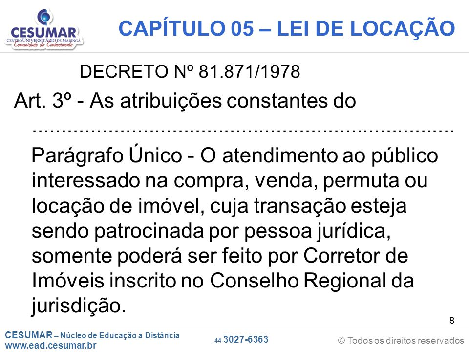 CESUMAR – Núcleo de Educação a Distância www.ead.cesumar.br © Todos os direitos reservados 44 3027-6363 8 CAPÍTULO 05 – LEI DE LOCAÇÃO DECRETO Nº 81.8