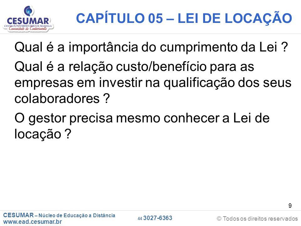 CESUMAR – Núcleo de Educação a Distância www.ead.cesumar.br © Todos os direitos reservados 44 3027-6363 9 CAPÍTULO 05 – LEI DE LOCAÇÃO Qual é a import