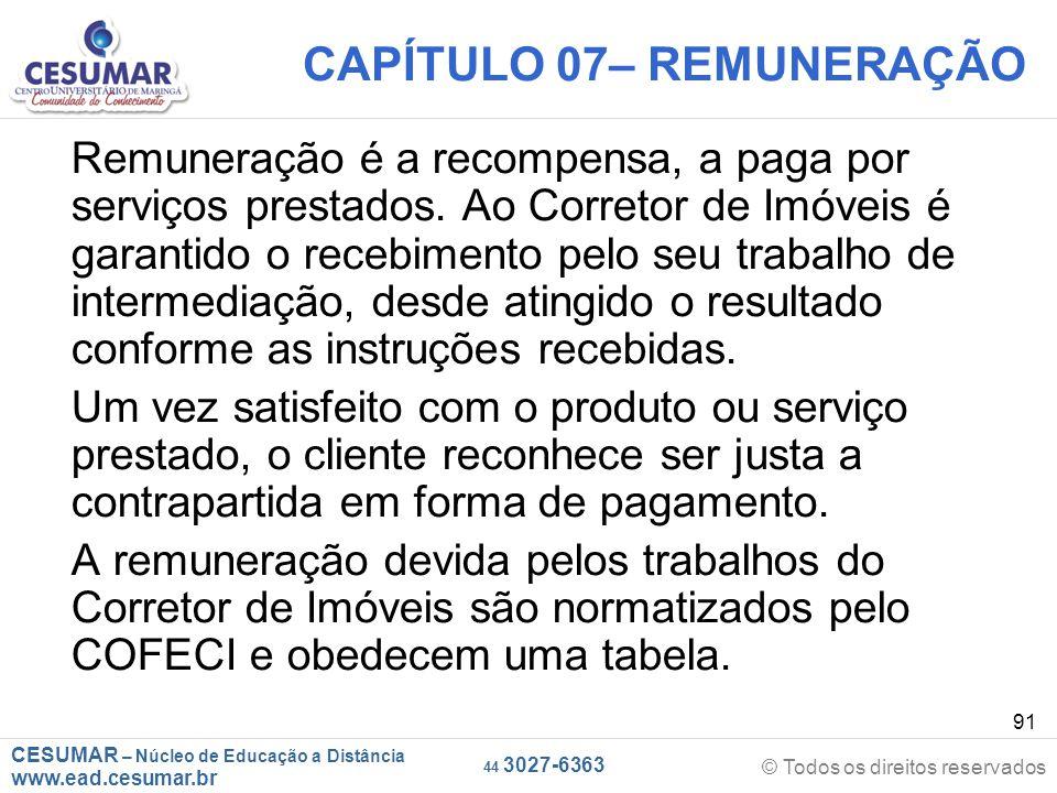 CESUMAR – Núcleo de Educação a Distância www.ead.cesumar.br © Todos os direitos reservados 44 3027-6363 91 CAPÍTULO 07– REMUNERAÇÃO Remuneração é a re