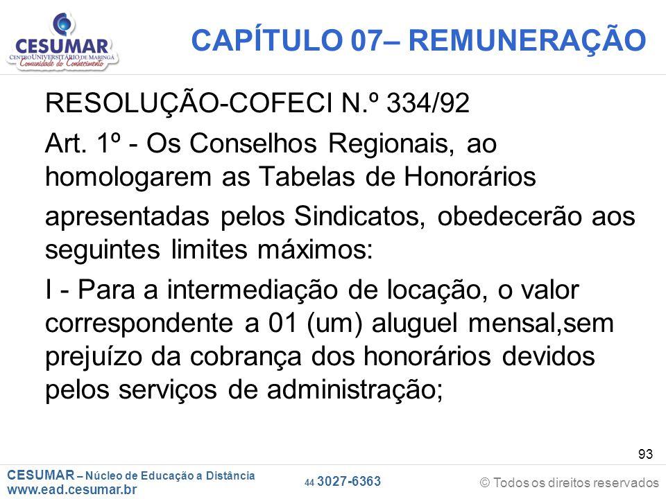 CESUMAR – Núcleo de Educação a Distância www.ead.cesumar.br © Todos os direitos reservados 44 3027-6363 93 CAPÍTULO 07– REMUNERAÇÃO RESOLUÇÃO-COFECI N