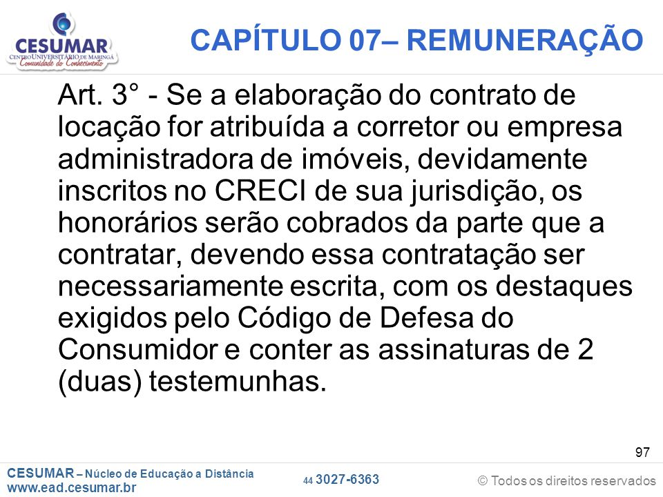 CESUMAR – Núcleo de Educação a Distância www.ead.cesumar.br © Todos os direitos reservados 44 3027-6363 97 CAPÍTULO 07– REMUNERAÇÃO Art. 3° - Se a ela