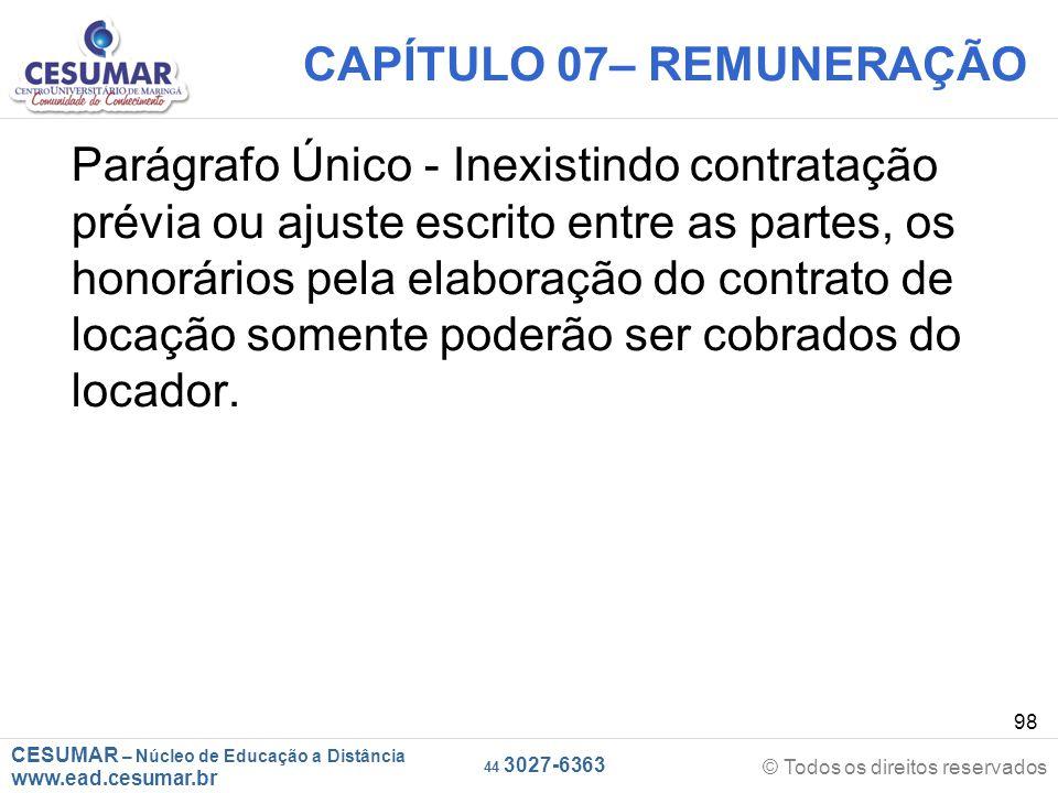 CESUMAR – Núcleo de Educação a Distância www.ead.cesumar.br © Todos os direitos reservados 44 3027-6363 98 CAPÍTULO 07– REMUNERAÇÃO Parágrafo Único -