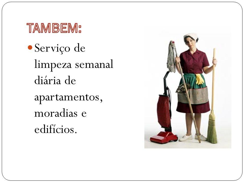 Serviço de limpeza semanal diária de apartamentos, moradias e edifícios.