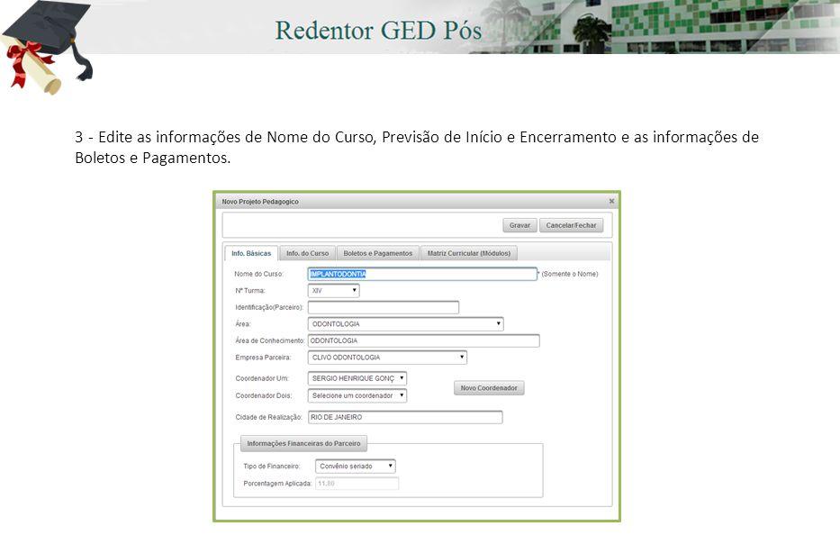 3 - Edite as informações de Nome do Curso, Previsão de Início e Encerramento e as informações de Boletos e Pagamentos.