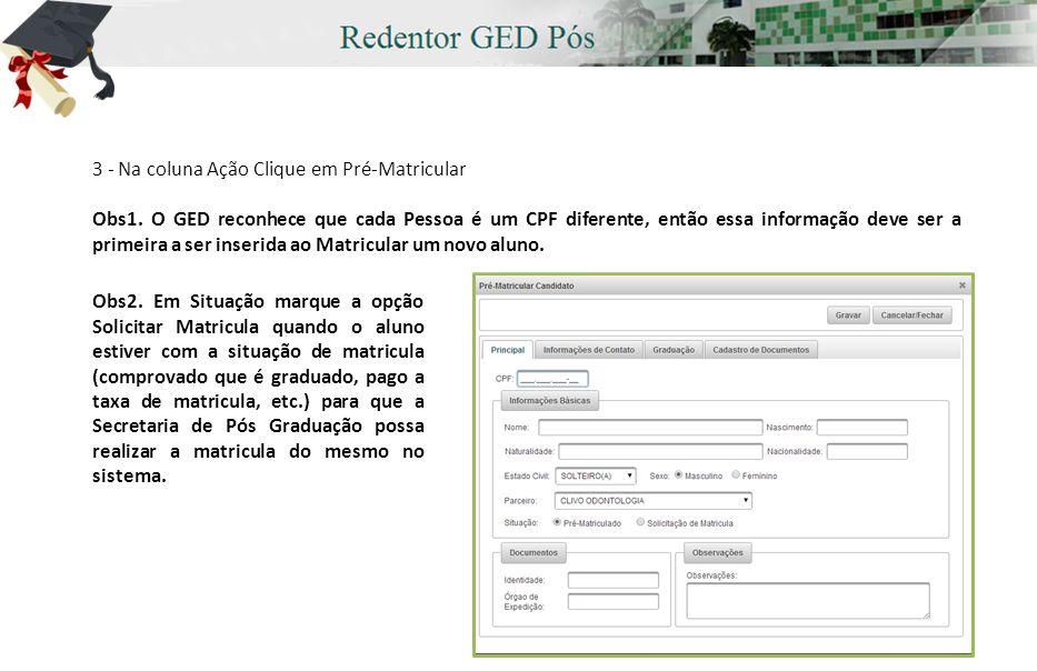 3 - Na coluna Ação Clique em Pré-Matricular Obs1.