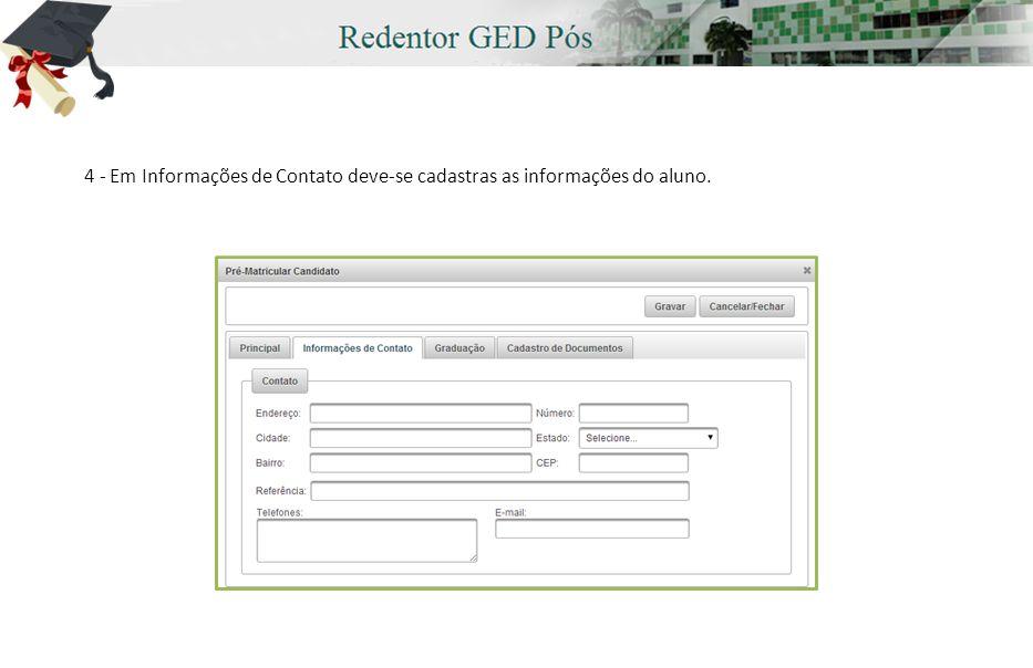 4 - Em Informações de Contato deve-se cadastras as informações do aluno.