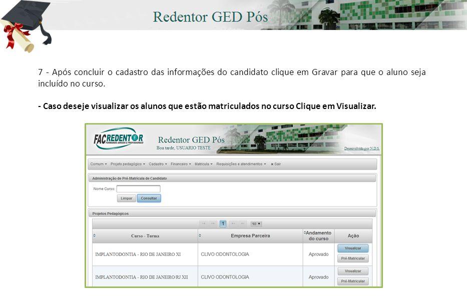 7 - Após concluir o cadastro das informações do candidato clique em Gravar para que o aluno seja incluído no curso.