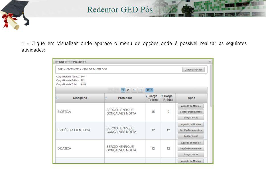 1 - Clique em Visualizar onde aparece o menu de opções onde é possível realizar as seguintes atividades: