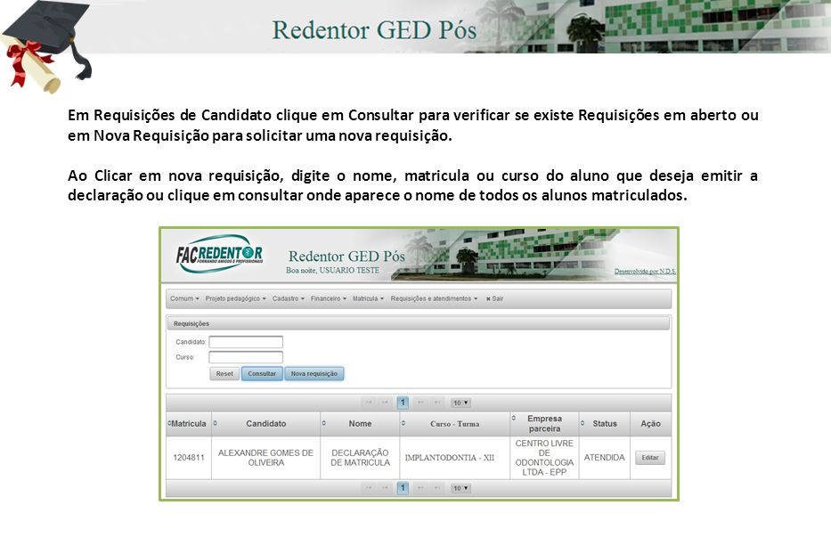 Em Requisições de Candidato clique em Consultar para verificar se existe Requisições em aberto ou em Nova Requisição para solicitar uma nova requisição.