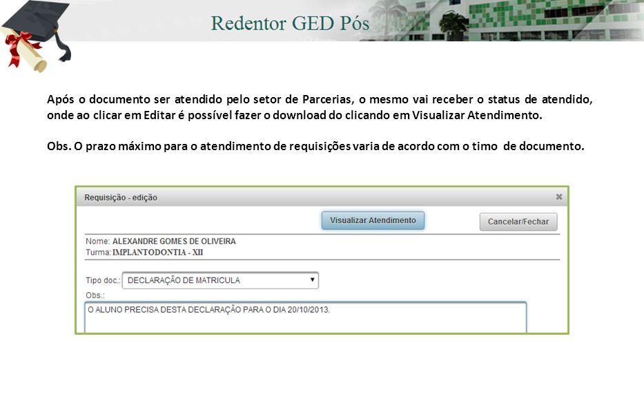 Após o documento ser atendido pelo setor de Parcerias, o mesmo vai receber o status de atendido, onde ao clicar em Editar é possível fazer o download do clicando em Visualizar Atendimento.