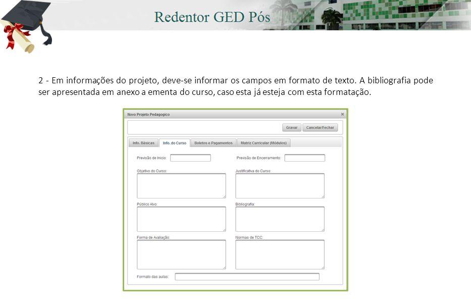 2 - Em informações do projeto, deve-se informar os campos em formato de texto.