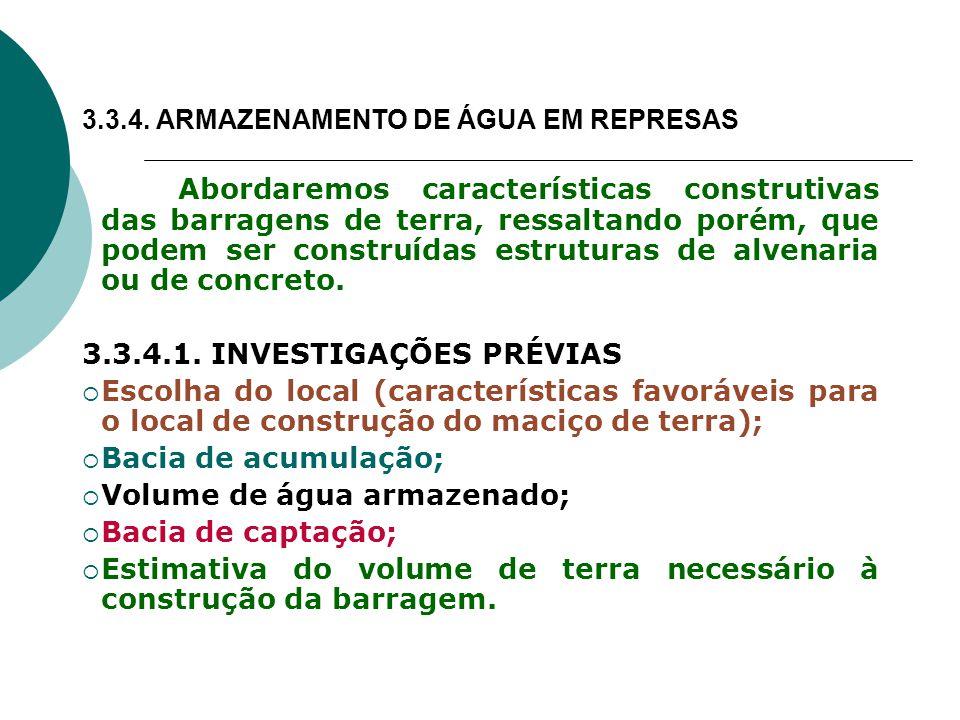 3.3.4. ARMAZENAMENTO DE ÁGUA EM REPRESAS Abordaremos características construtivas das barragens de terra, ressaltando porém, que podem ser construídas