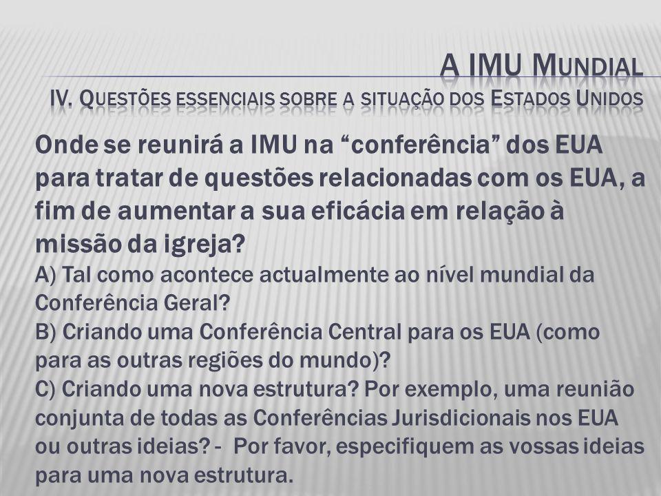 Onde se reunirá a IMU na conferência dos EUA para tratar de questões relacionadas com os EUA, a fim de aumentar a sua eficácia em relação à missão da igreja.