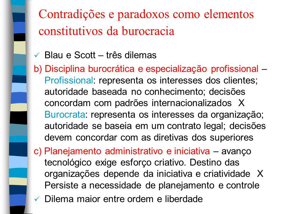 Contradições e paradoxos como elementos constitutivos da burocracia Blau e Scott – três dilemas b) Disciplina burocrática e especialização profissiona