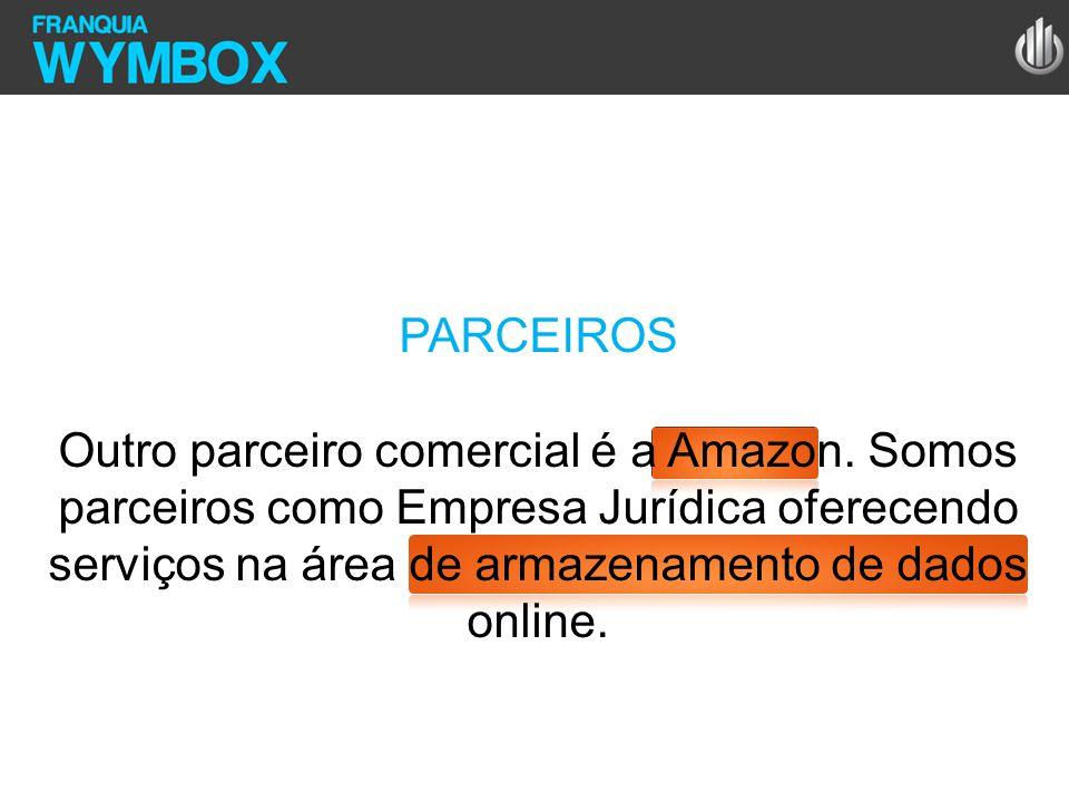 PARCEIROS Outro parceiro comercial é a Amazon. Somos parceiros como Empresa Jurídica oferecendo serviços na área de armazenamento de dados online.