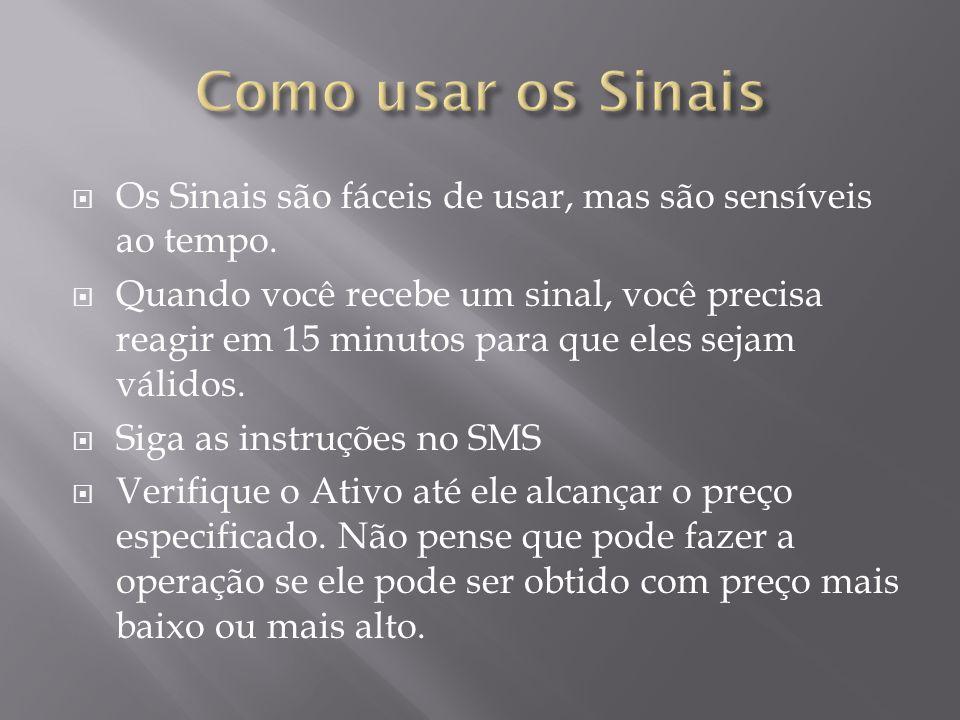  Os Sinais são fáceis de usar, mas são sensíveis ao tempo.