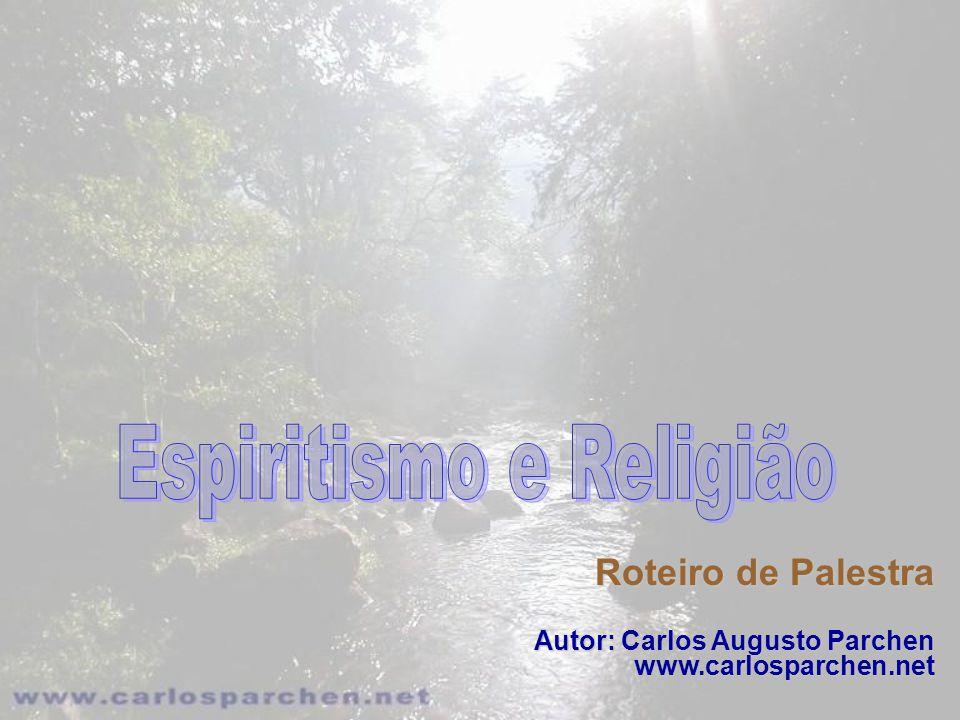 Roteiro de Palestra Autor: Carlos Augusto Parchen www.carlosparchen.net