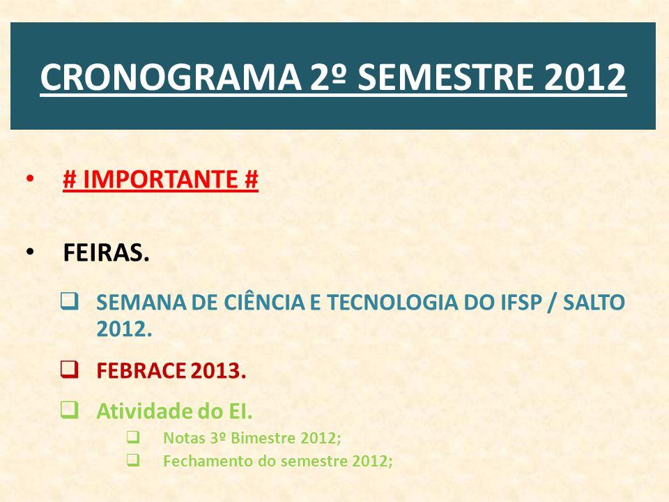 CRONOGRAMA 2º SEMESTRE 2012 # IMPORTANTE # FEIRAS.