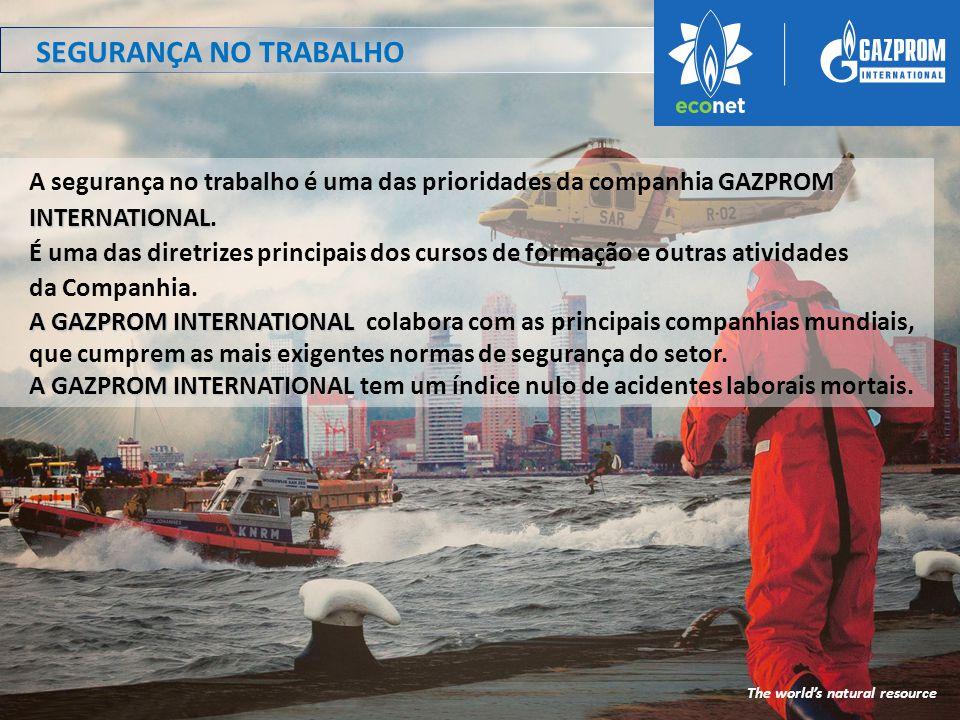 SEGURANÇA NO TRABALHO GAZPROM INTERNATIONAL A segurança no trabalho é uma das prioridades da companhia GAZPROM INTERNATIONAL.