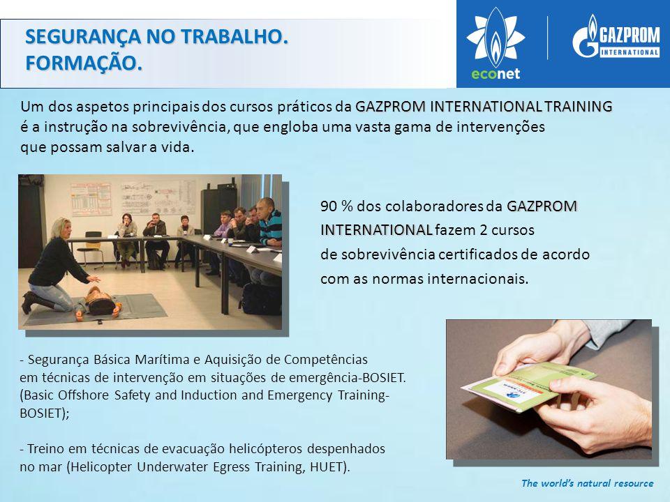 GAZPROM INTERNATIONAL 90 % dos colaboradores da GAZPROM INTERNATIONAL fazem 2 cursos de sobrevivência certificados de acordo com as normas internacionais.