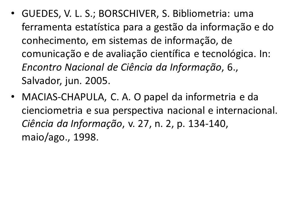 GUEDES, V. L. S.; BORSCHIVER, S. Bibliometria: uma ferramenta estatística para a gestão da informação e do conhecimento, em sistemas de informação, de