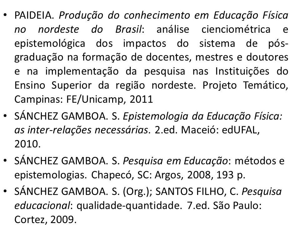 PAIDEIA. Produção do conhecimento em Educação Física no nordeste do Brasil: análise cienciométrica e epistemológica dos impactos do sistema de pós- gr