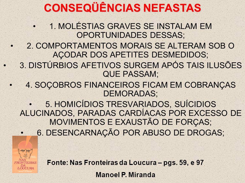 1.MOLÉSTIAS GRAVES SE INSTALAM EM OPORTUNIDADES DESSAS; 2.