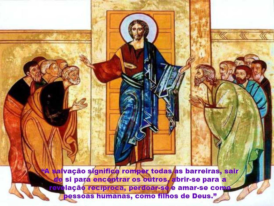 """""""Só o que une é levado em conta: a fé no único Senhor e Salvador."""""""