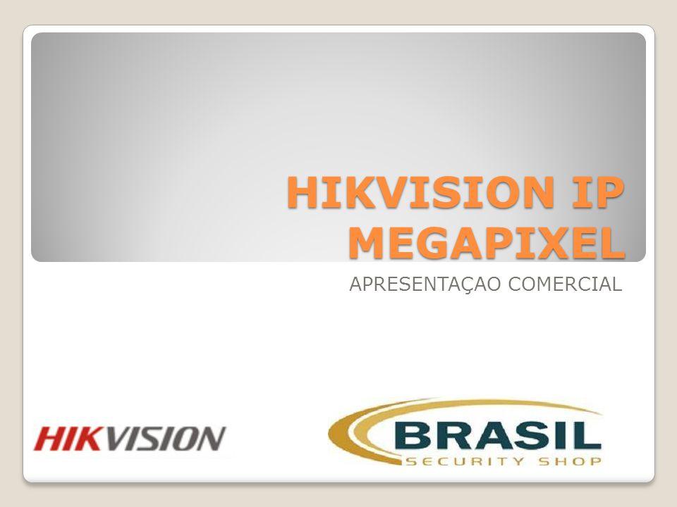 HIKVISION IP MEGAPIXEL APRESENTAÇAO COMERCIAL