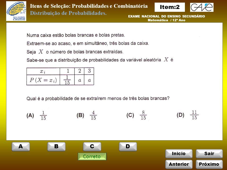 InicioSair Itens de Seleção: Probabilidades e Combinatória Distribuição de Probabilidades.