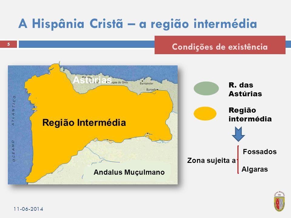 A Hispânia Cristã – a região intermédia 5 Condições de existência 11-06-2014 R.