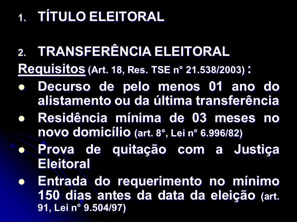 1.TÍTULO ELEITORAL 2. TRANSFERÊNCIA ELEITORAL Requisitos (Art.