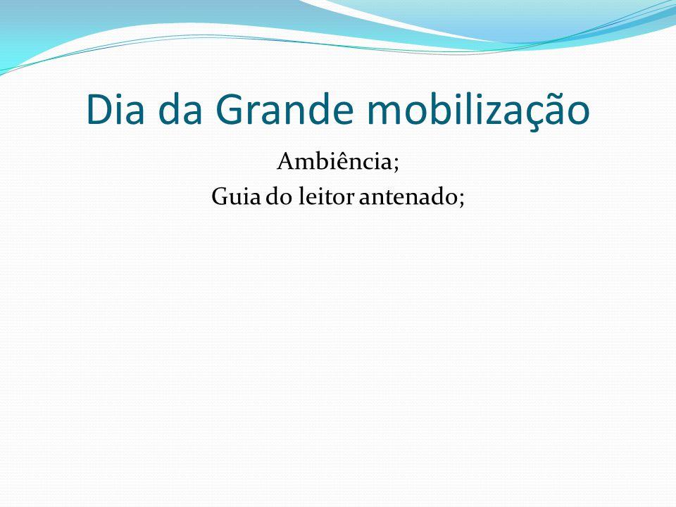 Dia da Grande mobilização Ambiência; Guia do leitor antenado;