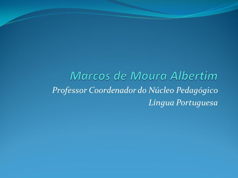Professor Coordenador do Núcleo Pedagógico Língua Portuguesa