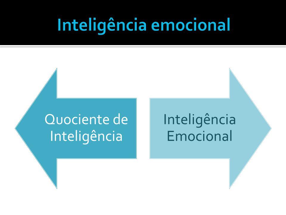 Quociente de Inteligência Inteligência Emocional