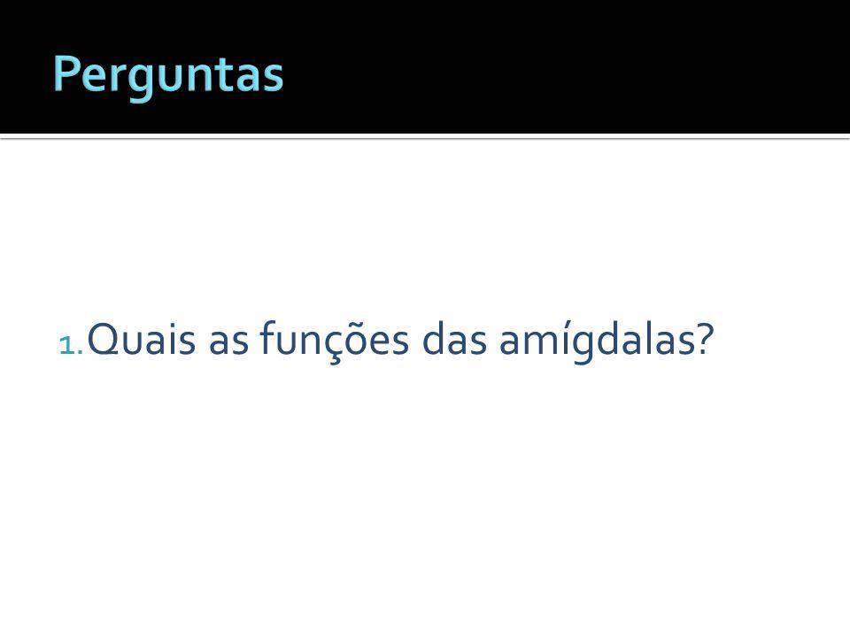 1. Quais as funções das amígdalas?