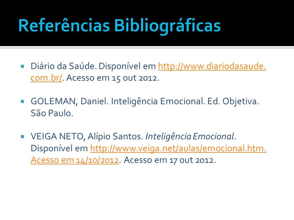  Diário da Saúde. Disponível em http://www.diariodasaude. com.br/. Acesso em 15 out 2012.http://www.diariodasaude. com.br/  GOLEMAN, Daniel. Intelig