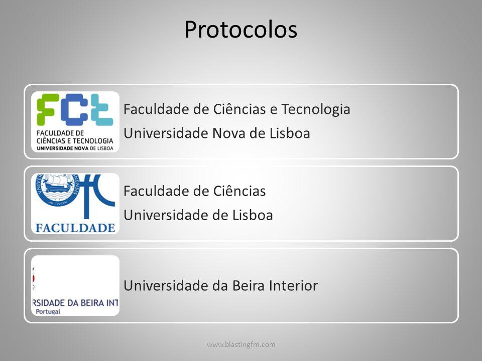 Protocolos www.blastingfm.com Faculdade de Ciências e Tecnologia Universidade Nova de Lisboa Faculdade de Ciências Universidade de Lisboa Universidade