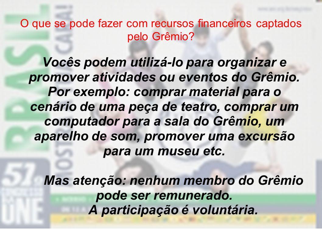 Os integrantes do Grêmio podem sair da sala de aula quando houver necessidade.