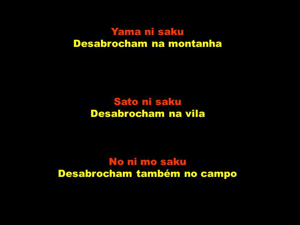 Yama ni saku Desabrocham na montanha Sato ni saku Desabrocham na vila No ni mo saku Desabrocham também no campo