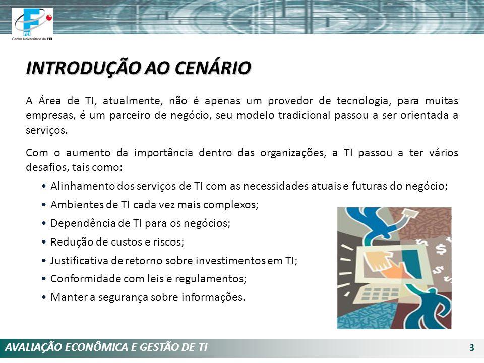 AVALIAÇÃO ECONÔMICA E GESTÃO DE TI 34 A primeira publicação (1996) teve enfoque no controle e análise dos sistemas de informação.