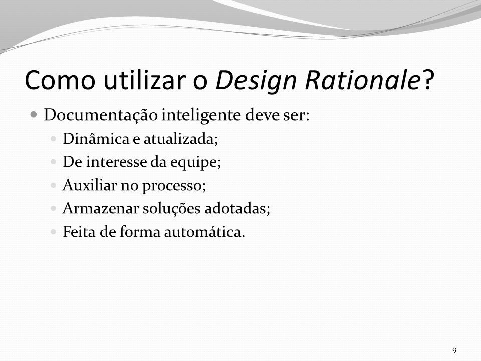 Como utilizar o Design Rationale? 10 INTELIGÊNCIA ARTIFICIAL DOCUMENTAÇÃO INTELIGENTE