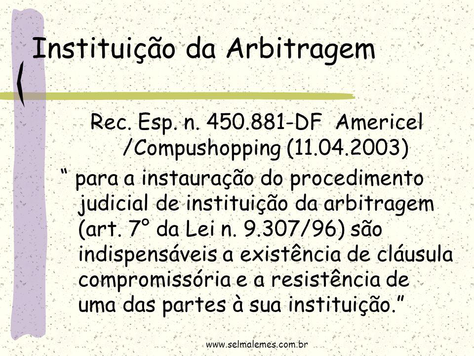 """Instituição da Arbitragem Rec. Esp. n. 450.881-DF Americel /Compushopping (11.04.2003) """" para a instauração do procedimento judicial de instituição da"""