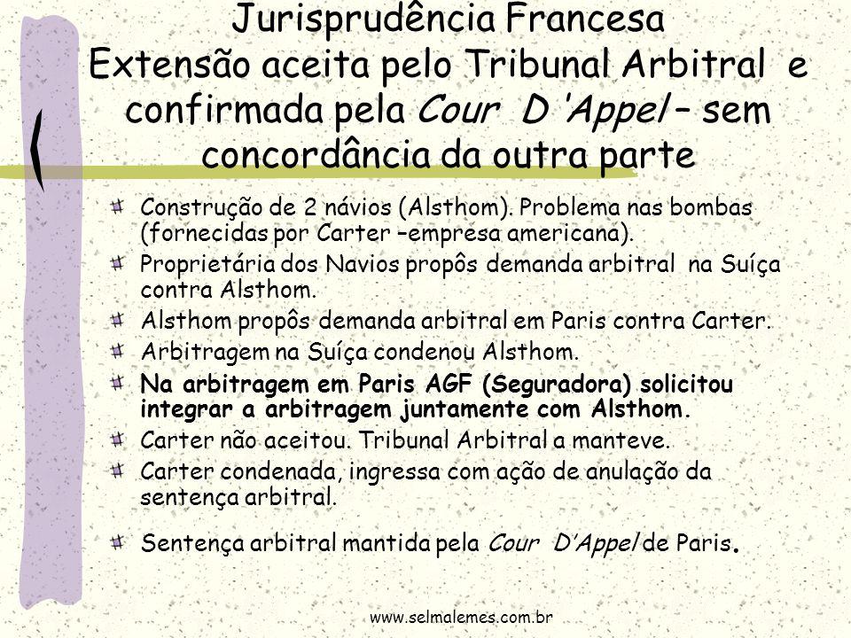 Jurisprudência Francesa Extensão aceita pelo Tribunal Arbitral e confirmada pela Cour D 'Appel – sem concordância da outra parte Construção de 2 návio