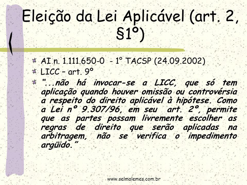 """Eleição da Lei Aplicável (art. 2, §1º) AI n. 1.111.650-0 - 1° TACSP (24.09.2002) LICC – art. 9º """"...não há invocar-se a LICC, que só tem aplicação qua"""