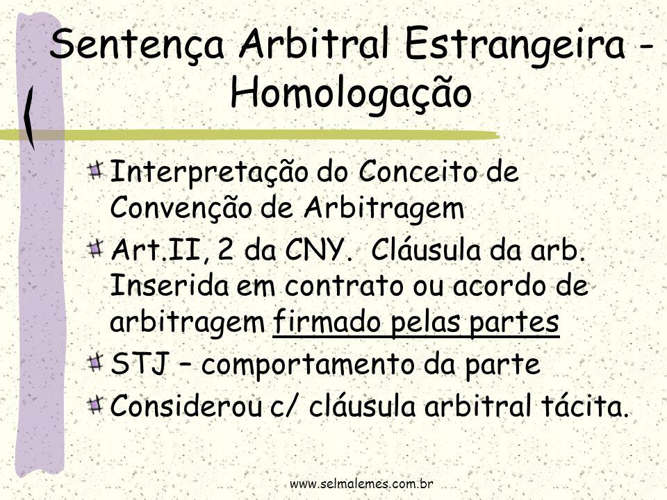 Sentença Arbitral Estrangeira - Homologação Interpretação do Conceito de Convenção de Arbitragem Art.II, 2 da CNY. Cláusula da arb. Inserida em contra